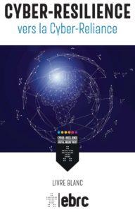 https://www.ebrc.com/fr/livres-blanc/cyber-resilience-vers-la-cyber-reliance